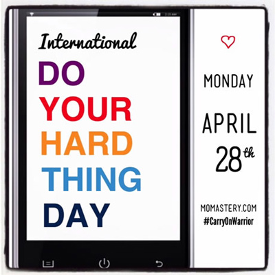 Do Your Hard Thing Day