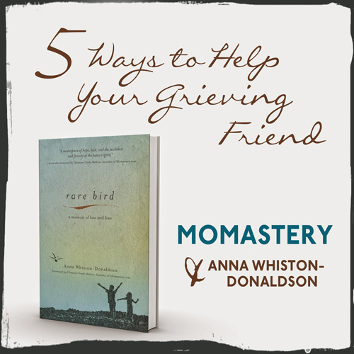 5 Ways to Help Your Grieving Friend