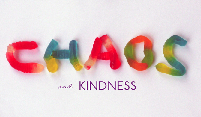 Chaos and Kindness
