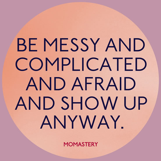 Be Messy And Complicated