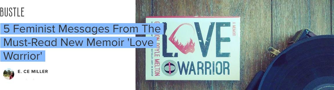 Bustle | Love Warrior